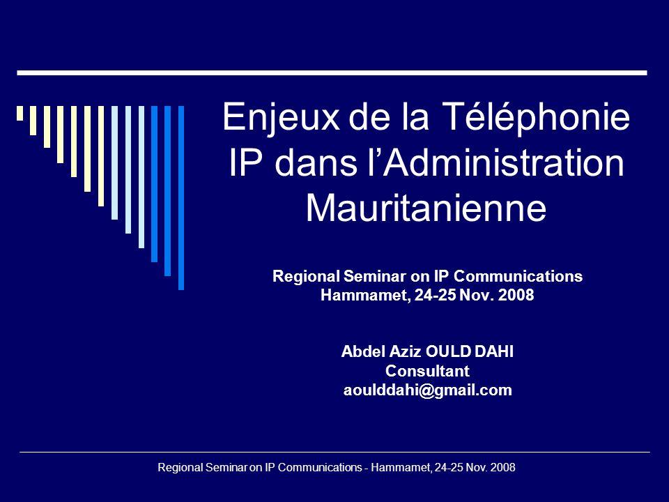 Regional Seminar on IP Communications - Hammamet, 24-25 Nov. 2008 Communication unifiée