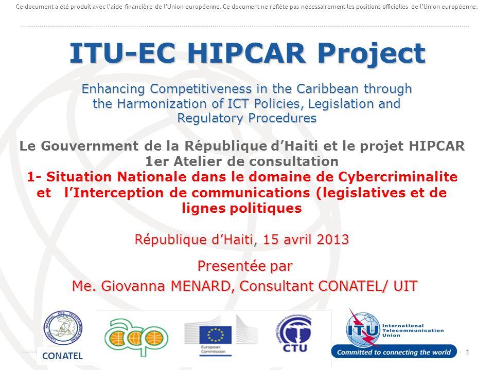 1 Le Gouvernment de la République dHaiti et le projet HIPCAR 1er Atelier de consultation 1- Situation Nationale dans le domaine de Cybercriminalite et