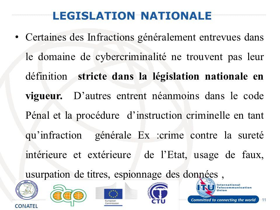 11 LEGISLATION NATIONALE Certaines des Infractions généralement entrevues dans le domaine de cybercriminalité ne trouvent pas leur définition stricte