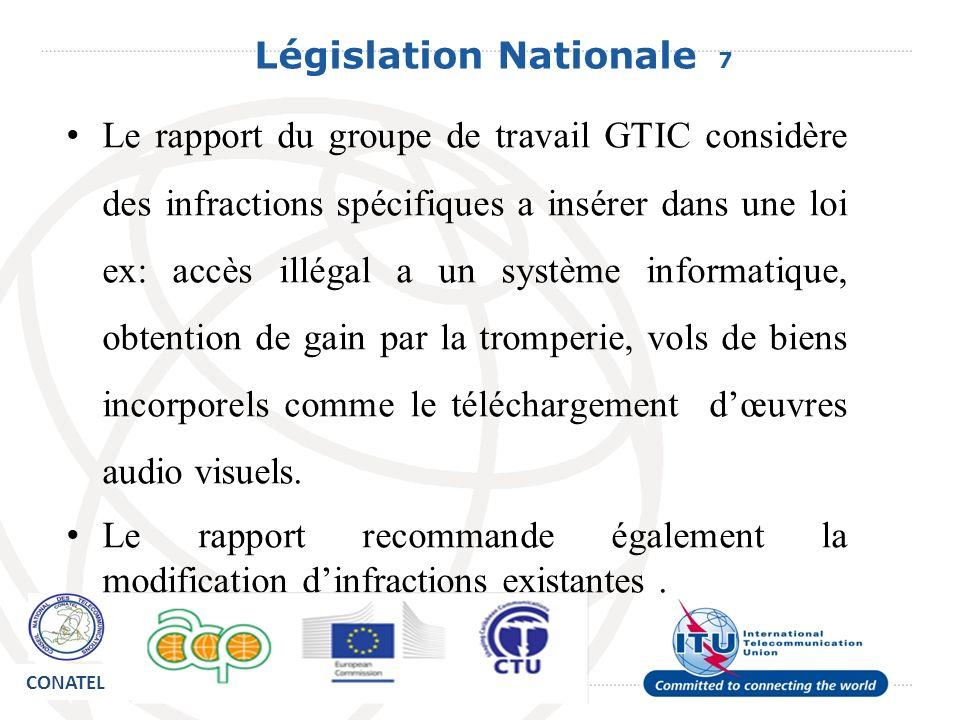 Législation Nationale 7 Le rapport du groupe de travail GTIC considère des infractions spécifiques a insérer dans une loi ex: accès illégal a un systè