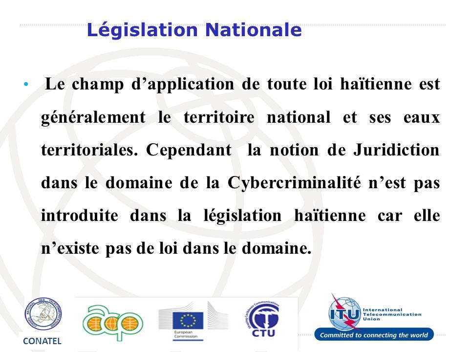 Législation Nationale Le champ dapplication de toute loi haïtienne est généralement le territoire national et ses eaux territoriales. Cependant la not