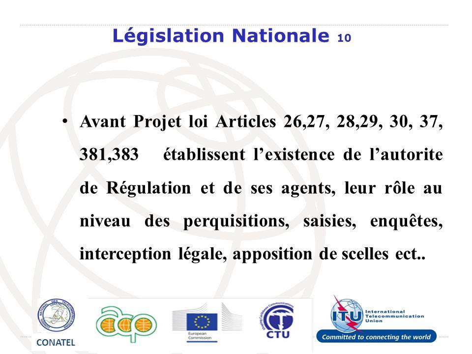 Législation Nationale 10 Avant Projet loi Articles 26,27, 28,29, 30, 37, 381,383 établissent lexistence de lautorite de Régulation et de ses agents, l
