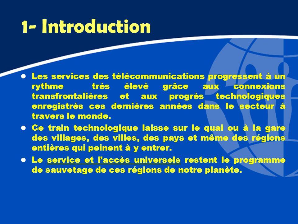 1- Introduction l Les services des télécommunications progressent à un rythme très élevé grâce aux connexions transfrontalières et aux progrès technol