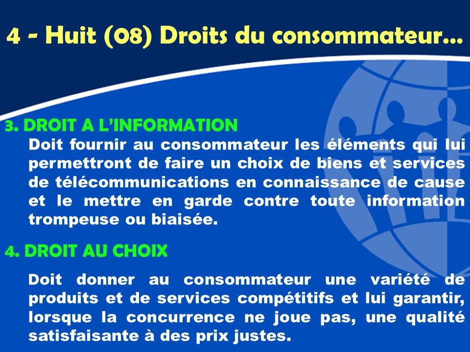 3. DROIT A LINFORMATION Doit fournir au consommateur les éléments qui lui permettront de faire un choix de biens et services de télécommunications en