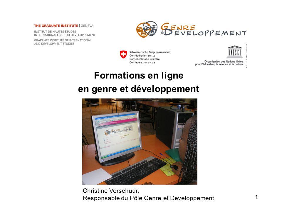 1 Formations en ligne en genre et développement Christine Verschuur, Responsable du Pôle Genre et Développement