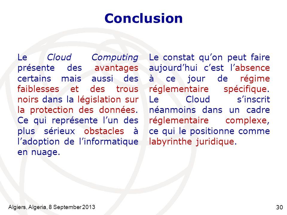 Conclusion Le Cloud Computing présente des avantages certains mais aussi des faiblesses et des trous noirs dans la législation sur la protection des données.