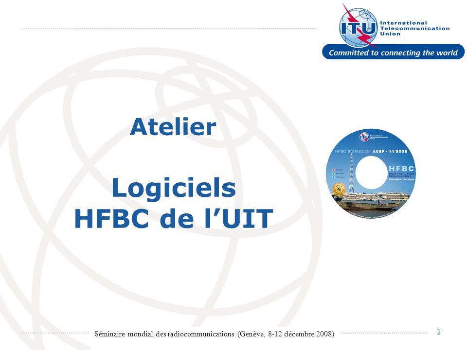 Séminaire mondial des radiocommunications (Genève, 8-12 décembre 2008) 3 Logiciels HFBC - Introduction Principes générales: En accord avec lArticle 12 et Résolution 535 (CMR-97).