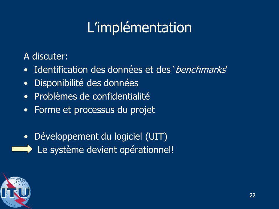 22 Limplémentation A discuter: Identification des données et des benchmarks Disponibilité des données Problèmes de confidentialité Forme et processus
