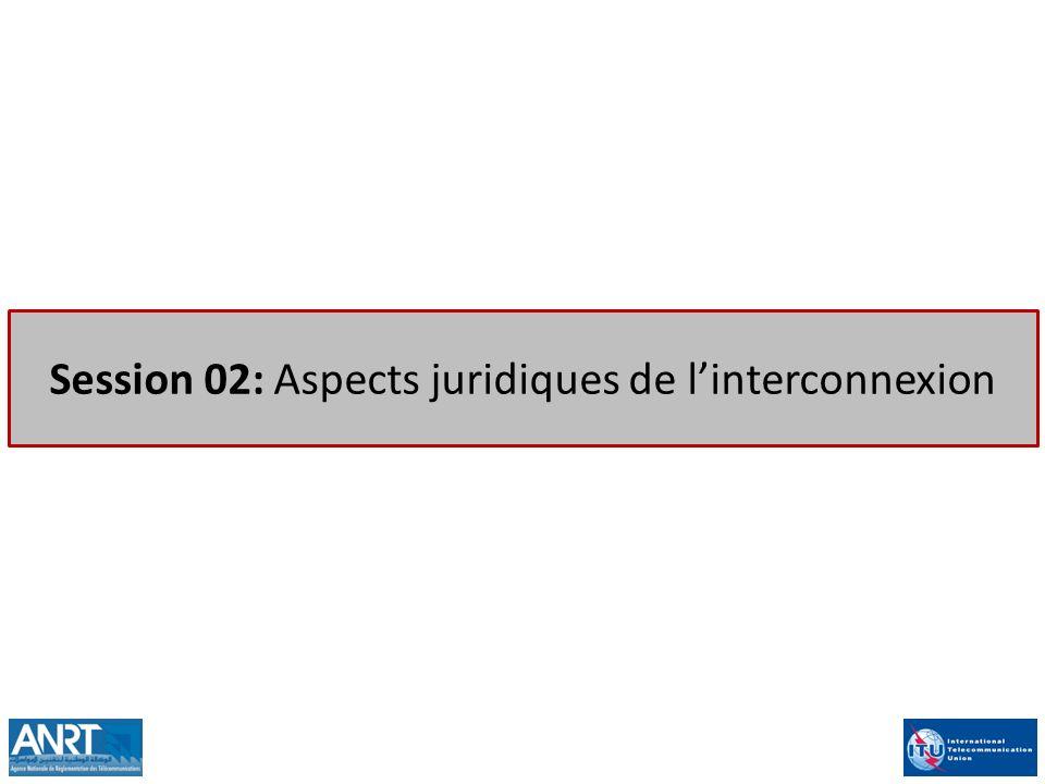 Session 02: Aspects juridiques de linterconnexion