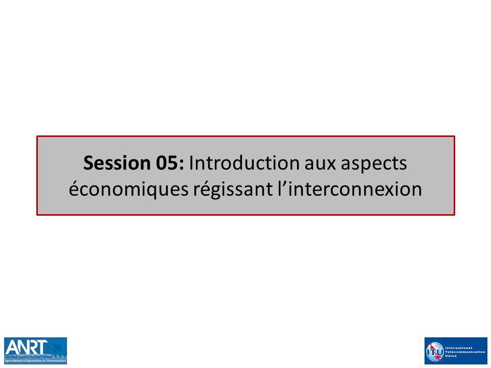 Session 05: Introduction aux aspects économiques régissant linterconnexion