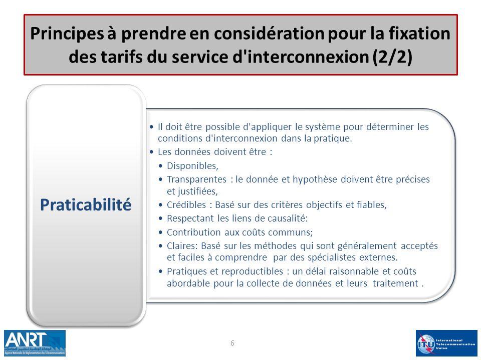 Principes à prendre en considération pour la fixation des tarifs du service d'interconnexion (2/2) Il doit être possible d'appliquer le système pour d