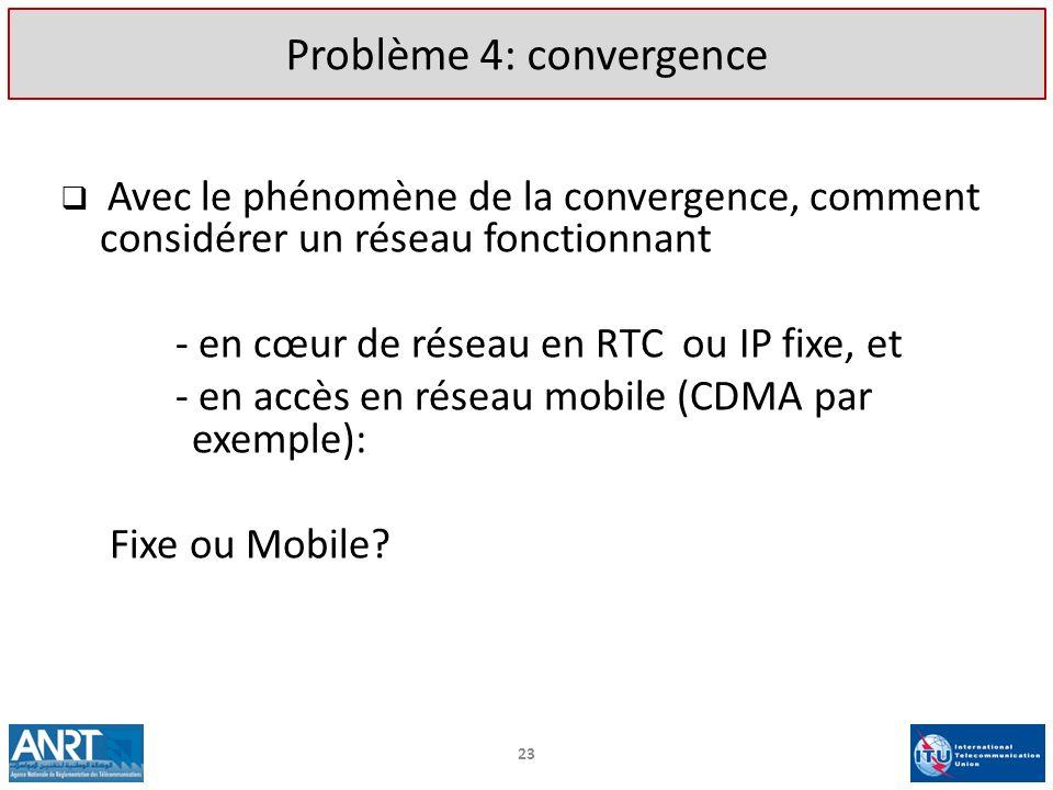 Avec le phénomène de la convergence, comment considérer un réseau fonctionnant - en cœur de réseau en RTC ou IP fixe, et - en accès en réseau mobile (