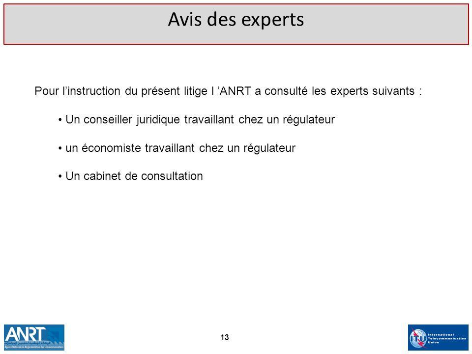 Avis des experts Pour linstruction du présent litige l ANRT a consulté les experts suivants : Un conseiller juridique travaillant chez un régulateur u