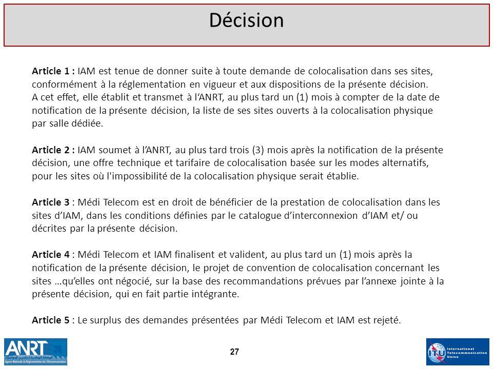 Article 1 : IAM est tenue de donner suite à toute demande de colocalisation dans ses sites, conformément à la réglementation en vigueur et aux disposi