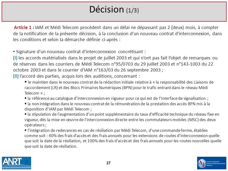 Article 1 : IAM et Médi Telecom procèdent dans un délai ne dépassant pas 2 (deux) mois, à compter de la notification de la présente décision, à la con