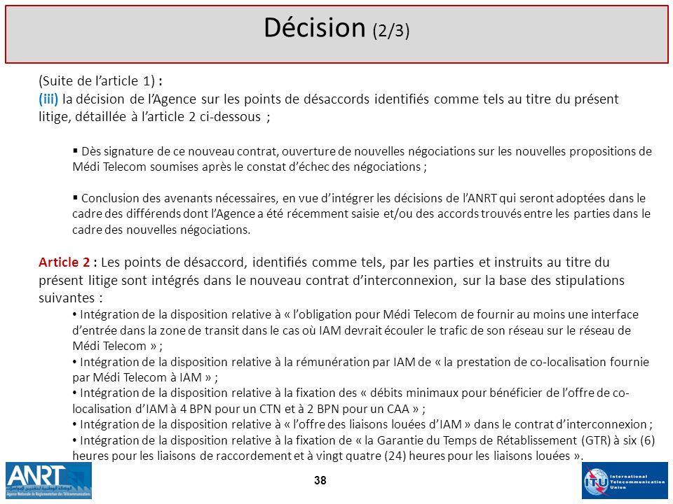 (Suite de larticle 1) : (iii) la décision de lAgence sur les points de désaccords identifiés comme tels au titre du présent litige, détaillée à lartic