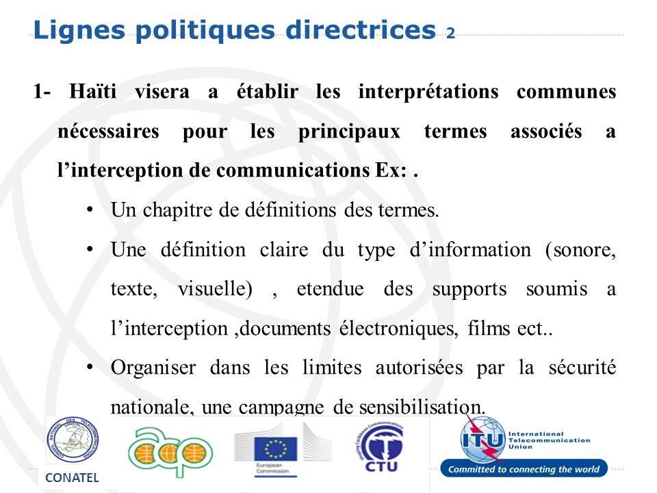 Lignes politiques directrices 2 1- Haïti visera a établir les interprétations communes nécessaires pour les principaux termes associés a linterception de communications Ex:.