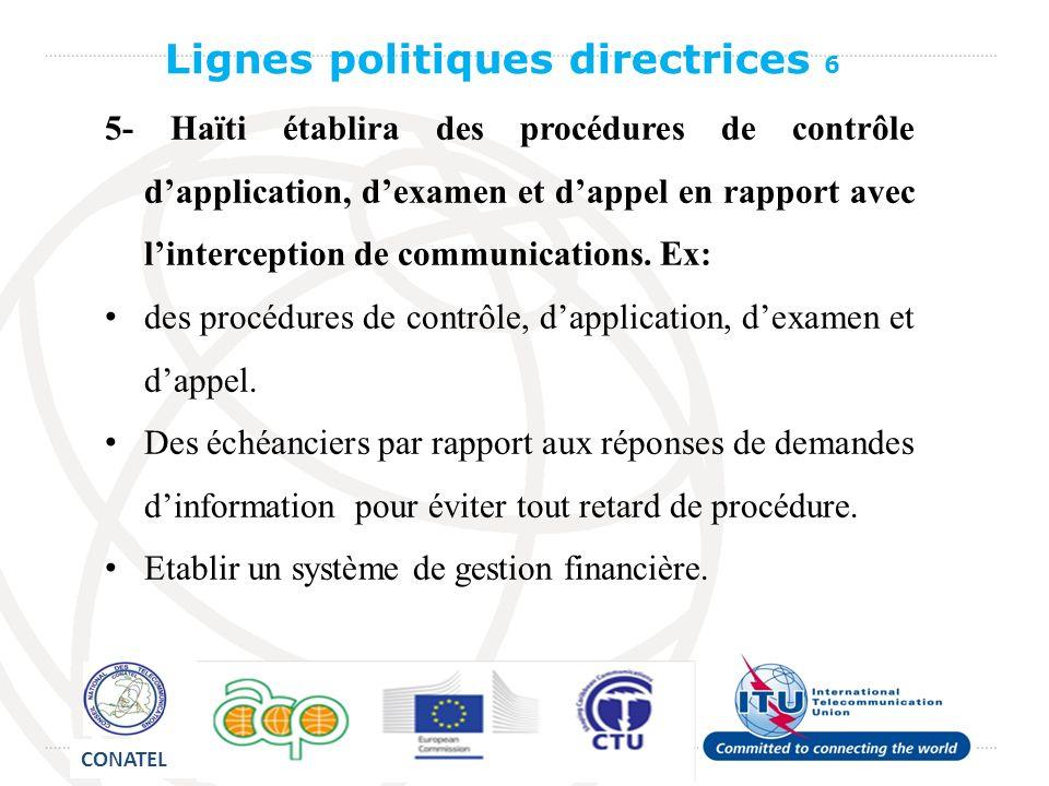 5- Haïti établira des procédures de contrôle dapplication, dexamen et dappel en rapport avec linterception de communications.
