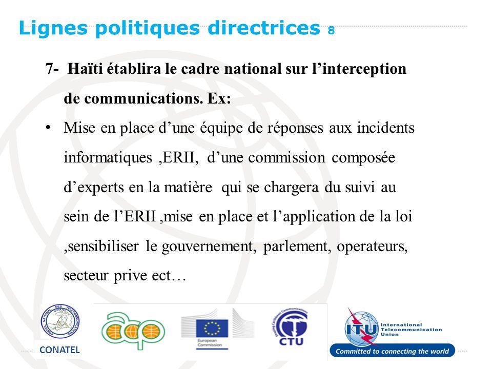 7- Haïti établira le cadre national sur linterception de communications.