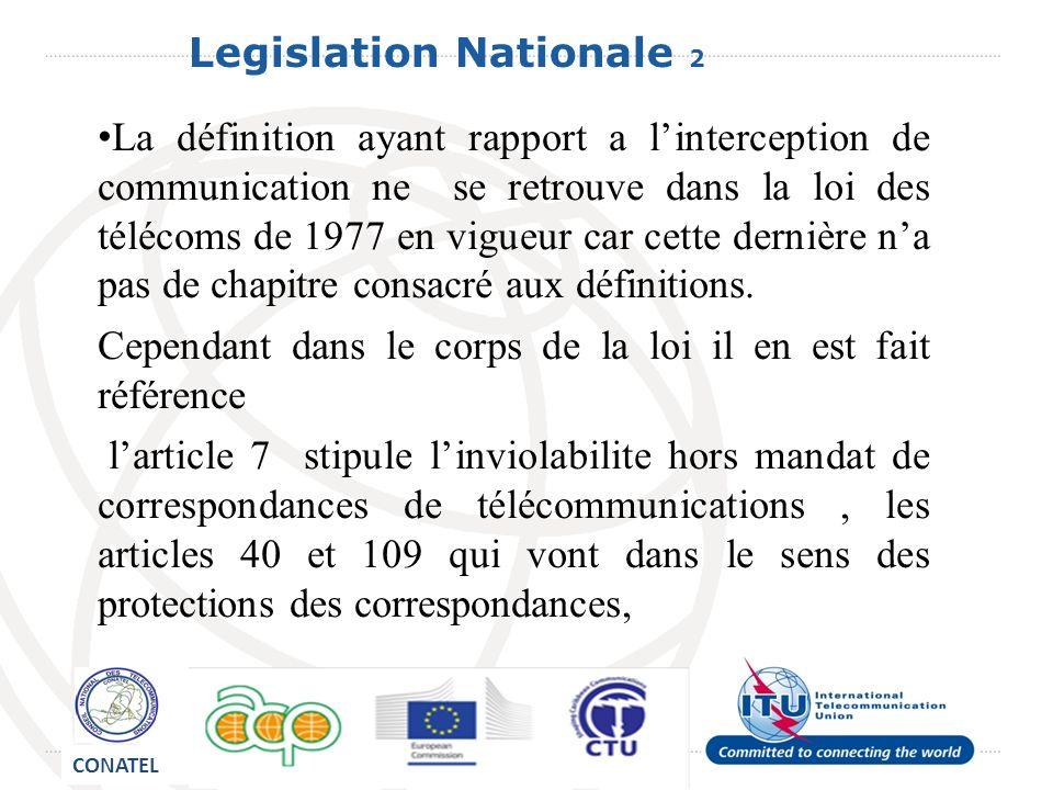 Legislation Nationale 2 La définition ayant rapport a linterception de communication ne se retrouve dans la loi des télécoms de 1977 en vigueur car cette dernière na pas de chapitre consacré aux définitions.