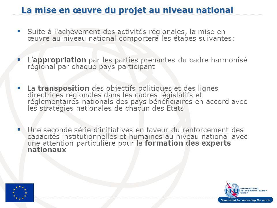 La mise en œuvre du projet au niveau national Suite à l'achèvement des activités régionales, la mise en œuvre au niveau national comportera les étapes