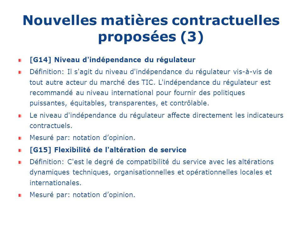 Nouvelles matières contractuelles proposées (3) [G14] Niveau d'indépendance du régulateur Définition: Il s'agit du niveau d'indépendance du régulateur