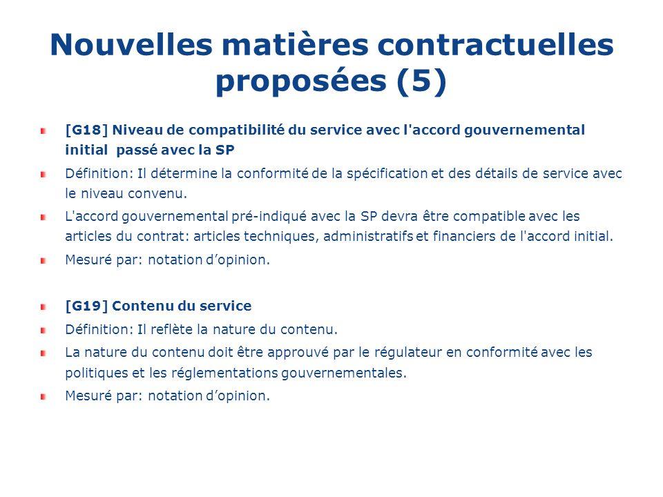 Nouvelles matières contractuelles proposées (5) [G18] Niveau de compatibilité du service avec l'accord gouvernemental initial passé avec la SP Définit