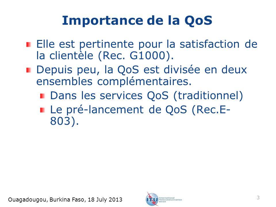 Elle est pertinente pour la satisfaction de la clientèle (Rec. G1000). Depuis peu, la QoS est divisée en deux ensembles complémentaires. Dans les serv
