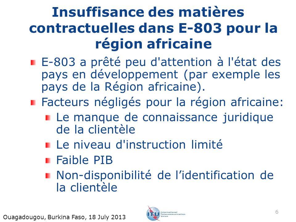 Insuffisance des matières contractuelles dans E-803 pour la région africaine E-803 a prêté peu d'attention à l'état des pays en développement (par exe