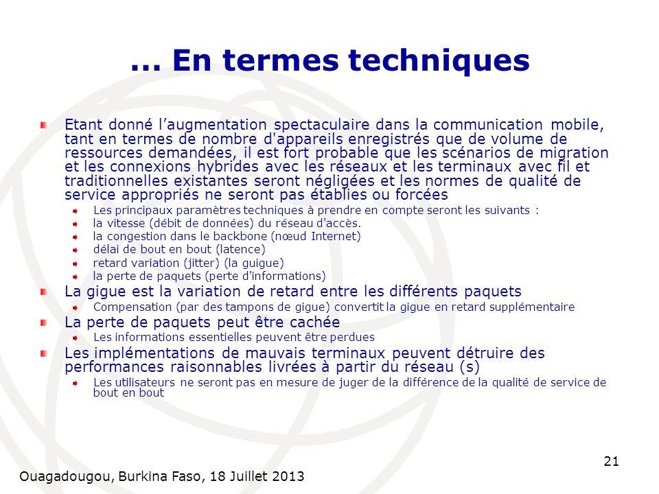 Ouagadougou, Burkina Faso, 18 Juillet 2013 21... En termes techniques Etant donné laugmentation spectaculaire dans la communication mobile, tant en te