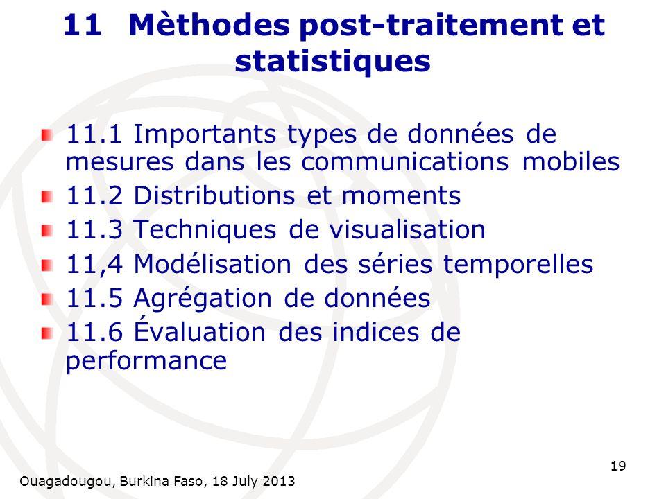 Ouagadougou, Burkina Faso, 18 July 2013 19 11Mèthodes post-traitement et statistiques 11.1 Importants types de données de mesures dans les communicati