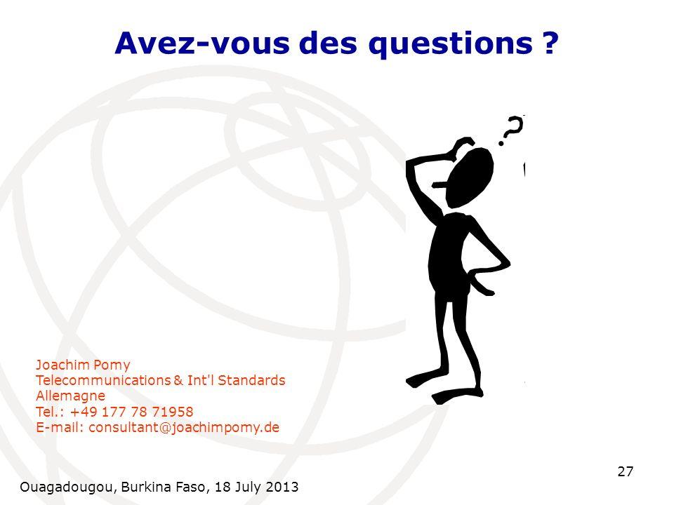 Ouagadougou, Burkina Faso, 18 July 2013 27 Avez-vous des questions .