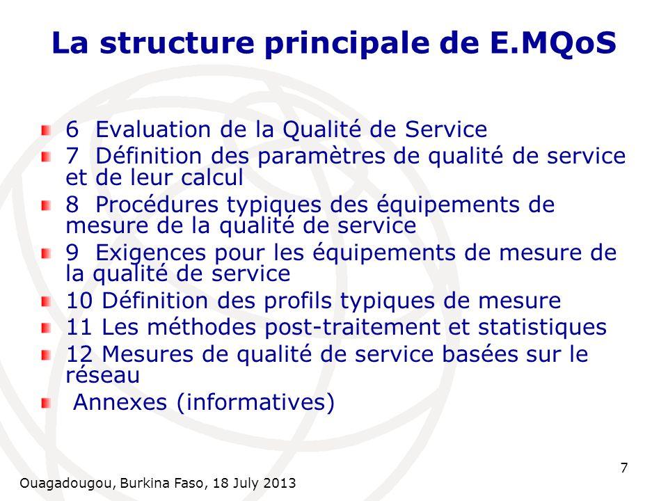 Ouagadougou, Burkina Faso, 18 July 2013 7 La structure principale de E.MQoS 6 Evaluation de la Qualité de Service 7 Définition des paramètres de quali