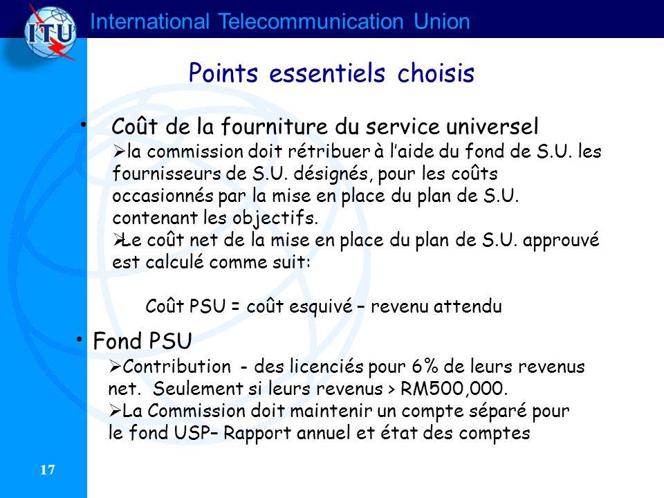 International Telecommunication Union 17 Coût de la fourniture du service universel la commission doit rétribuer à laide du fond de S.U. les fournisse