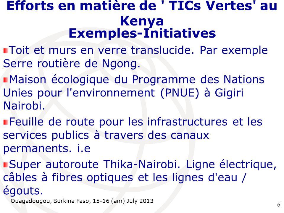 Ouagadougou, Burkina Faso, 15-16 (am) July 2013 Efforts en matière de TICs Vertes au Kenya Exemples-Initiatives Toit et murs en verre translucide.