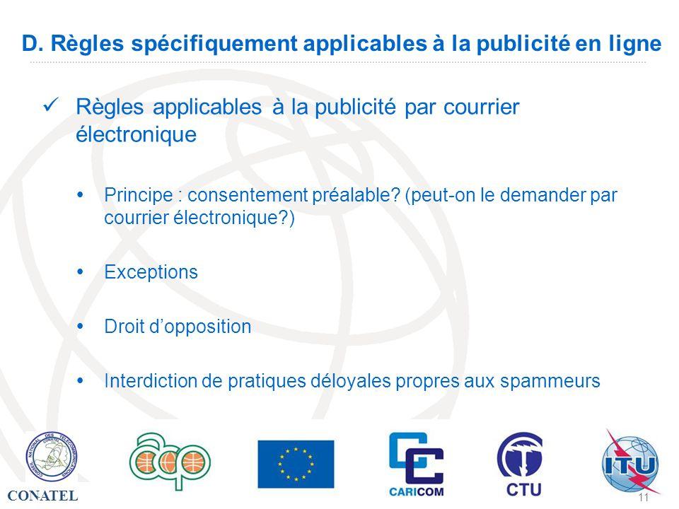 CONATEL - 11 D. Règles spécifiquement applicables à la publicité en ligne Règles applicables à la publicité par courrier électronique Principe : conse