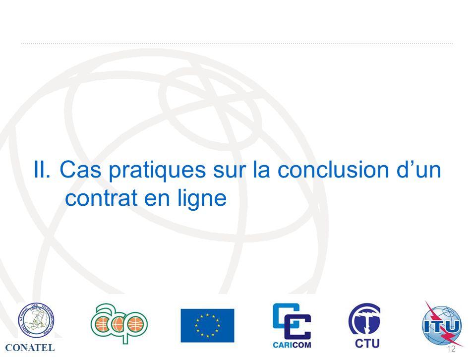 CONATEL - 12 II. Cas pratiques sur la conclusion dun contrat en ligne