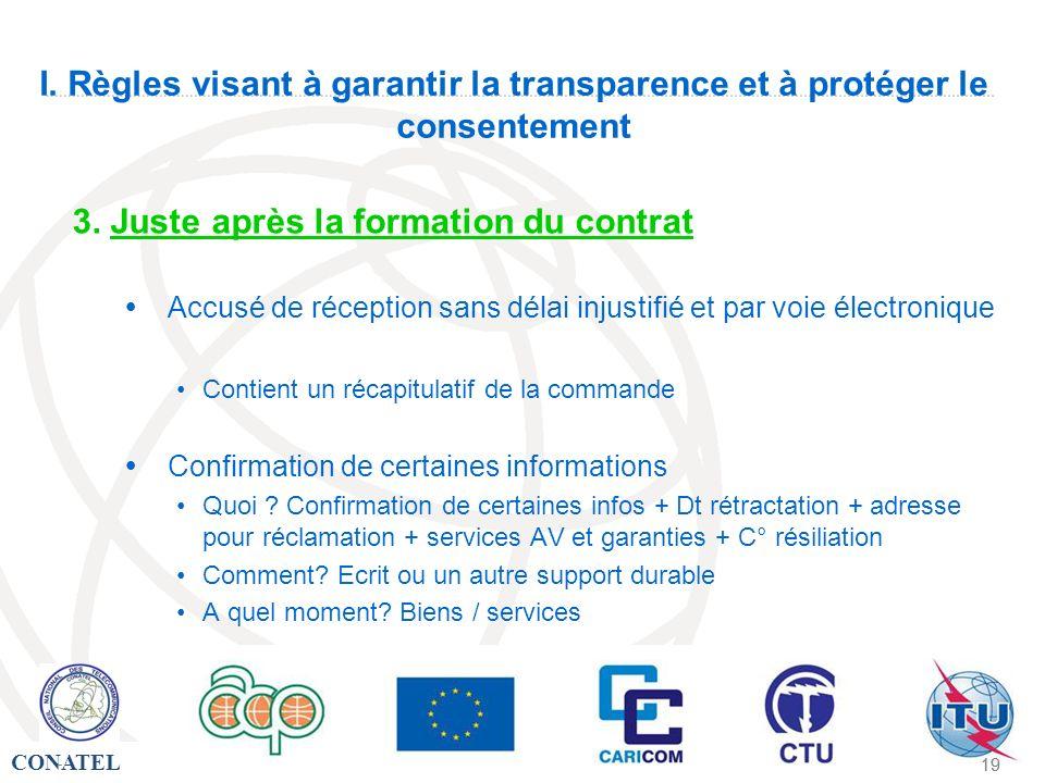 CONATEL - 19 - I. Règles visant à garantir la transparence et à protéger le consentement 3. Juste après la formation du contrat Accusé de réception sa