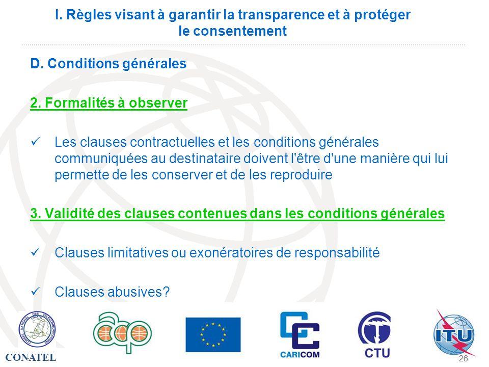CONATEL - 26 - I. Règles visant à garantir la transparence et à protéger le consentement D. Conditions générales 2. Formalités à observer Les clauses