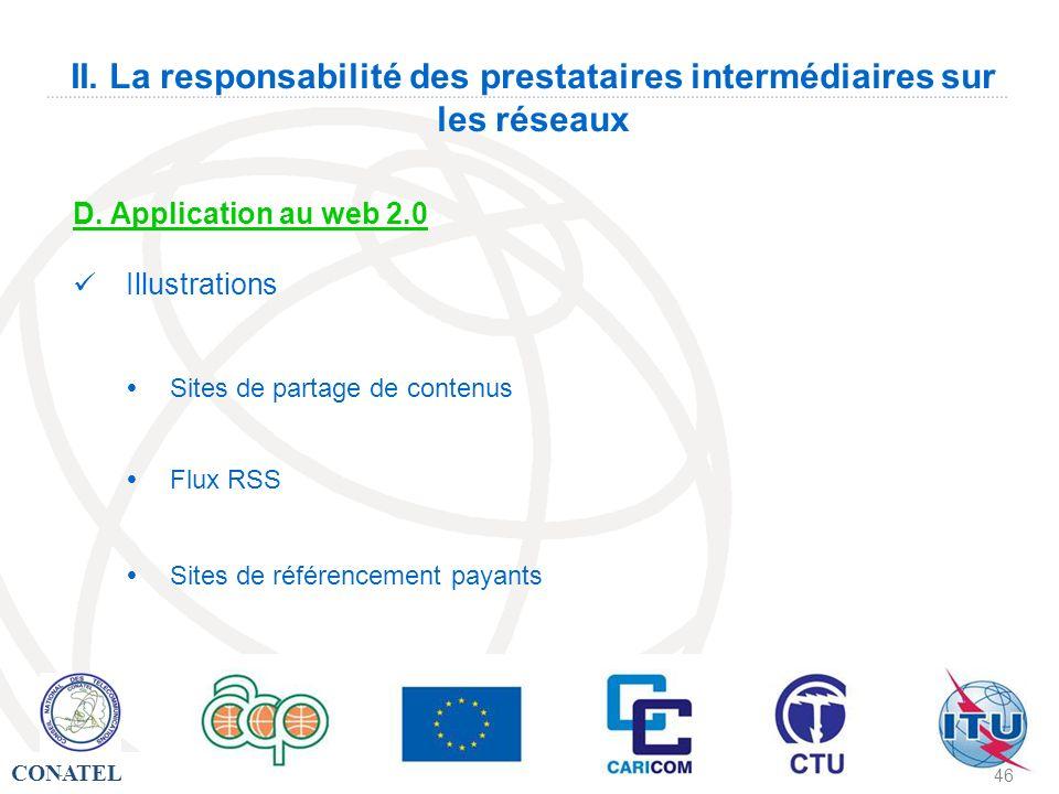 CONATEL - 46 II. La responsabilité des prestataires intermédiaires sur les réseaux D. Application au web 2.0 Illustrations Sites de partage de contenu