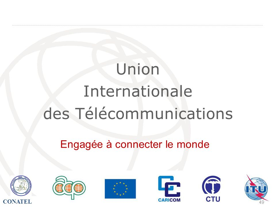 CONATEL - 49 Union Internationale des Télécommunications Engagée à connecter le monde