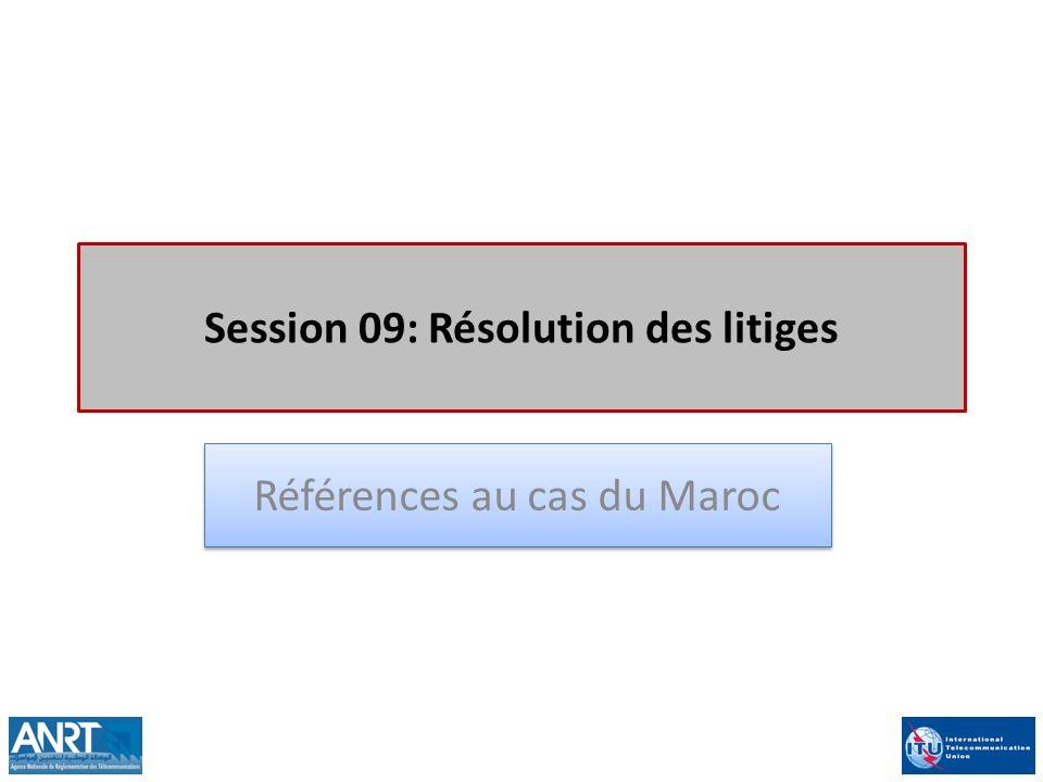 Session 09: Résolution des litiges Références au cas du Maroc