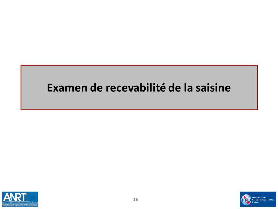 Examen de recevabilité de la saisine 16