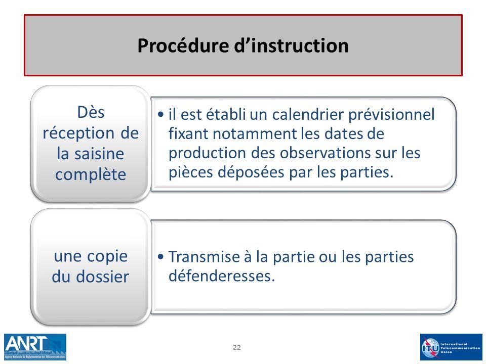 Procédure dinstruction il est établi un calendrier prévisionnel fixant notamment les dates de production des observations sur les pièces déposées par