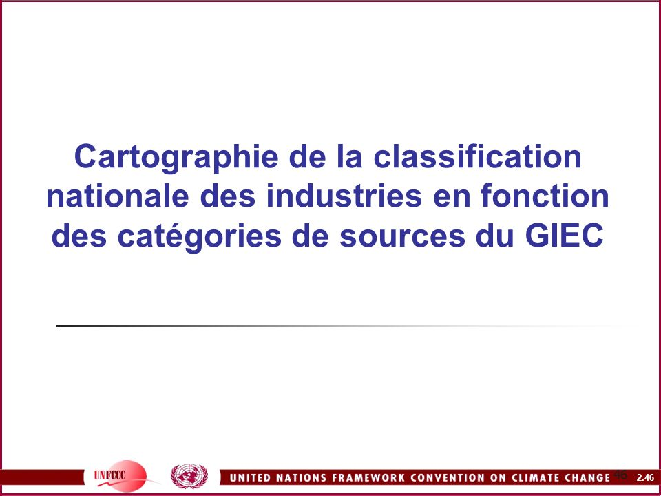 2.46 46 Cartographie de la classification nationale des industries en fonction des catégories de sources du GIEC