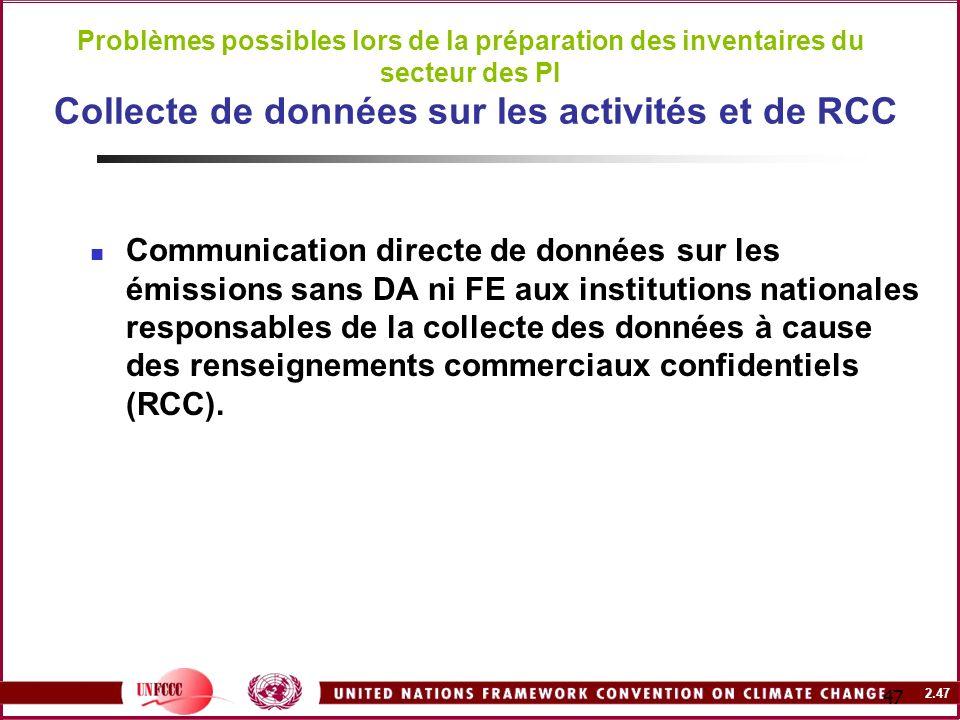 2.47 47 Problèmes possibles lors de la préparation des inventaires du secteur des PI Collecte de données sur les activités et de RCC Communication dir