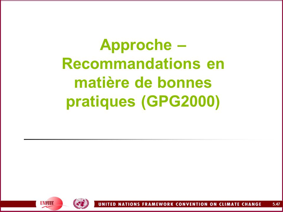 5.47 Approche – Recommandations en matière de bonnes pratiques (GPG2000)