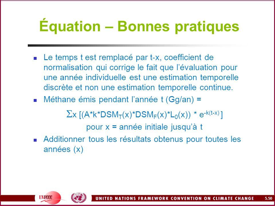 5.50 Équation – Bonnes pratiques Le temps t est remplacé par t-x, coefficient de normalisation qui corrige le fait que lévaluation pour une année indi