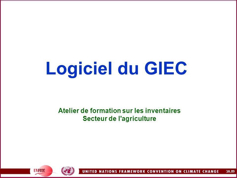 3A.89 Logiciel du GIEC Atelier de formation sur les inventaires Secteur de l'agriculture