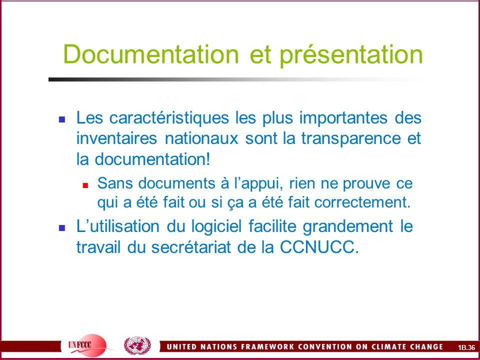 1B.36 Documentation et présentation Les caractéristiques les plus importantes des inventaires nationaux sont la transparence et la documentation.
